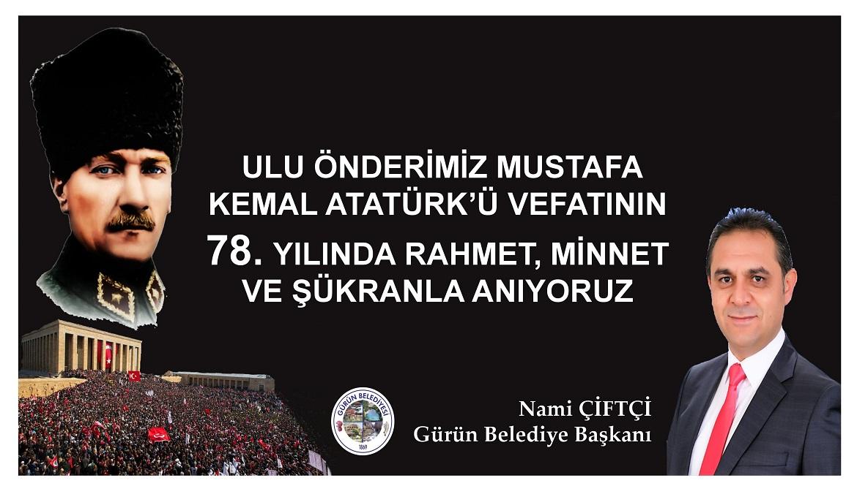 """BAŞKAN ÇİFTÇİ:""""ULU ÖNDERİMİZİ, RAHMET VE MİNNETLE ANIYORUZ"""""""