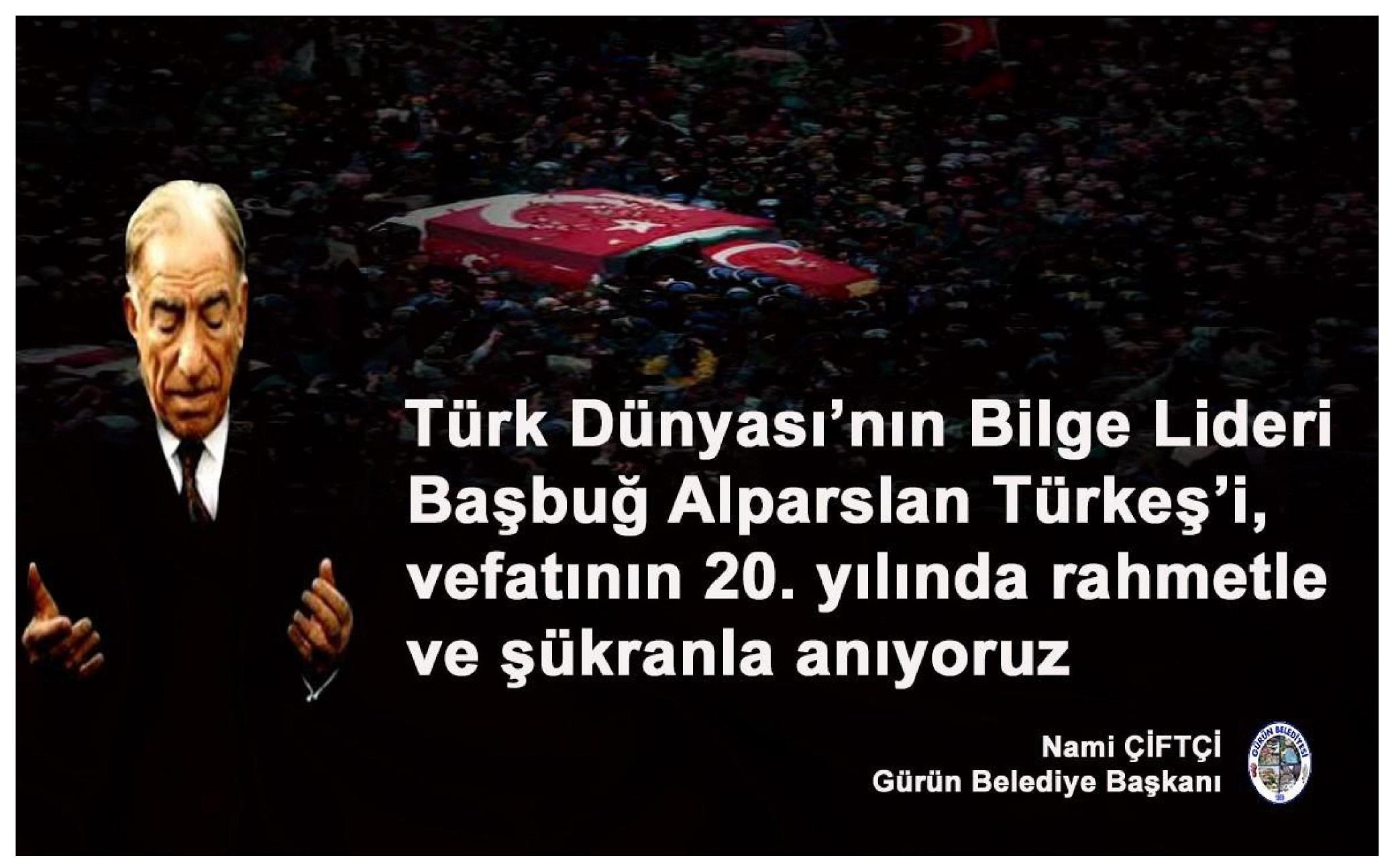 """BAŞKAN ÇİFTÇİ:""""BAŞBUĞ'U VEFATININ 20.YILINDA RAHMETLE ANIYORUZ"""""""