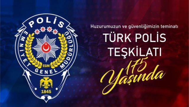 """""""POLİS TEŞKİLATIMIZIN 175. KURULUŞ YIL DÖNÜMÜ KUTLU OLSUN"""""""